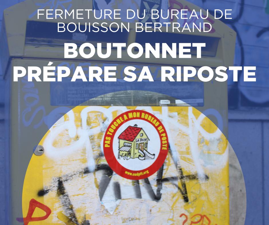 #NousSommes mobilisé pour le maintien du bureau de poste Bouisson Bertrand