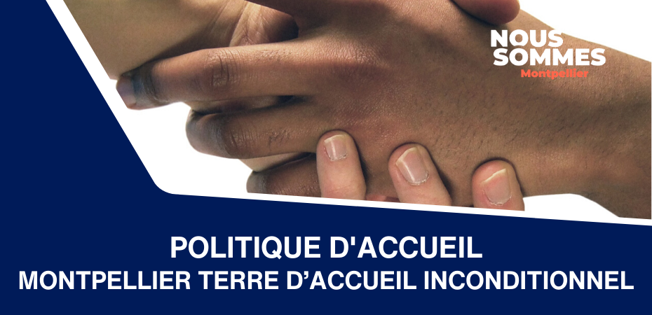 Montpellier terre d'accueil inconditionnel